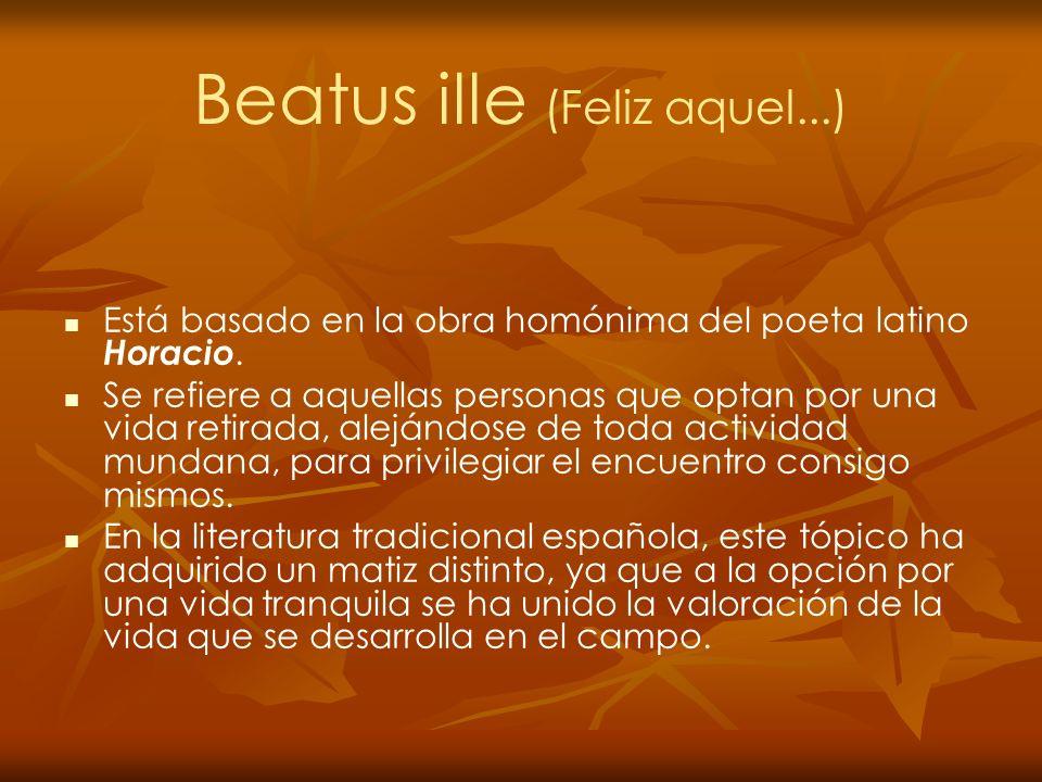 Beatus ille (Feliz aquel...) Está basado en la obra homónima del poeta latino Horacio. Se refiere a aquellas personas que optan por una vida retirada,