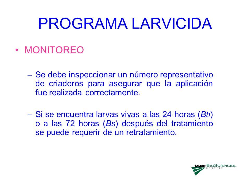 PROGRAMA LARVICIDA MONITOREO –Se debe inspeccionar un número representativo de criaderos para asegurar que la aplicación fue realizada correctamente.