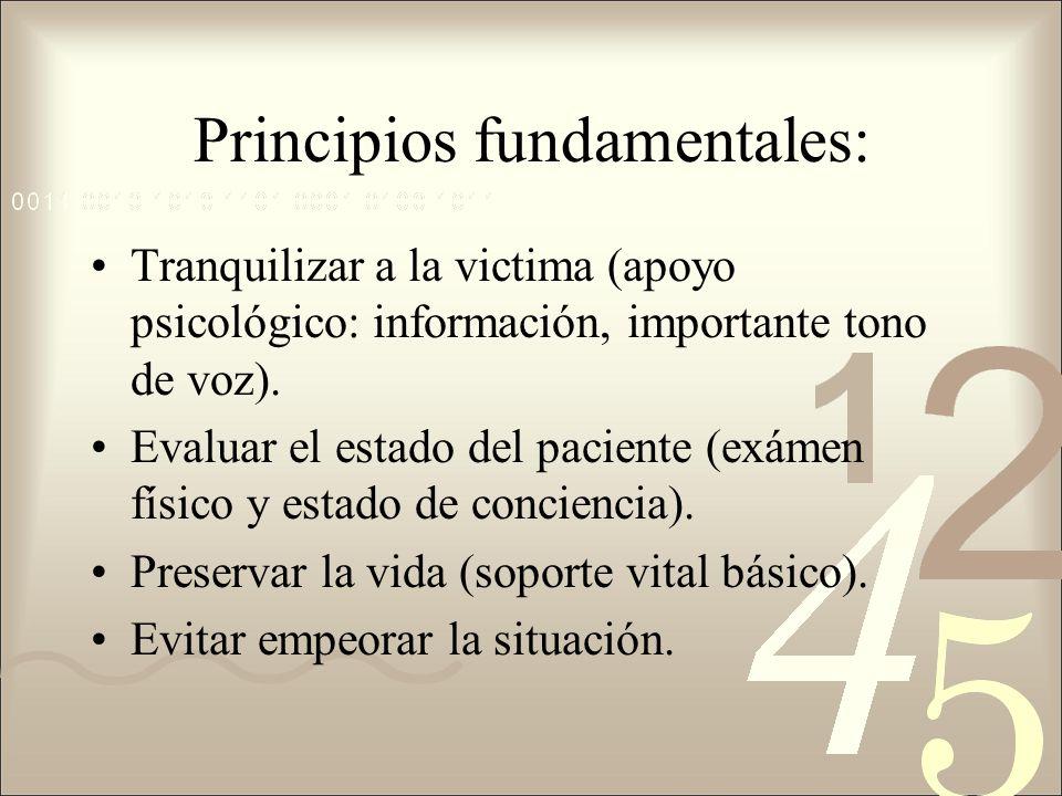 Principios fundamentales: Tranquilizar a la victima (apoyo psicológico: información, importante tono de voz).