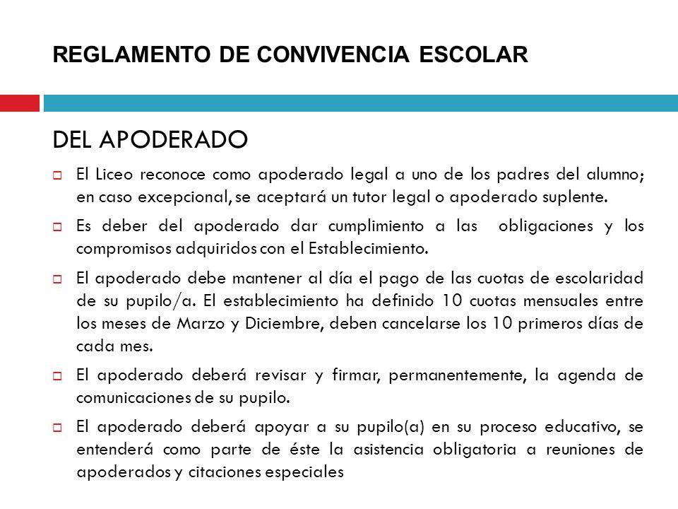 DEL APODERADO El Liceo reconoce como apoderado legal a uno de los padres del alumno; en caso excepcional, se aceptará un tutor legal o apoderado suple