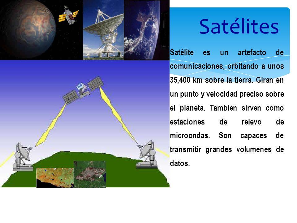Satélites Satélite es un artefacto de comunicaciones, orbitando a unos 35,400 km sobre la tierra. Giran en un punto y velocidad preciso sobre el plane