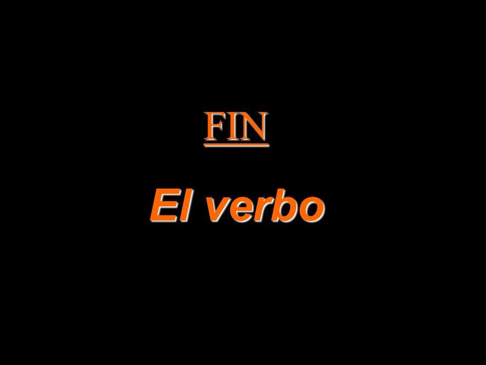 FIN El verbo