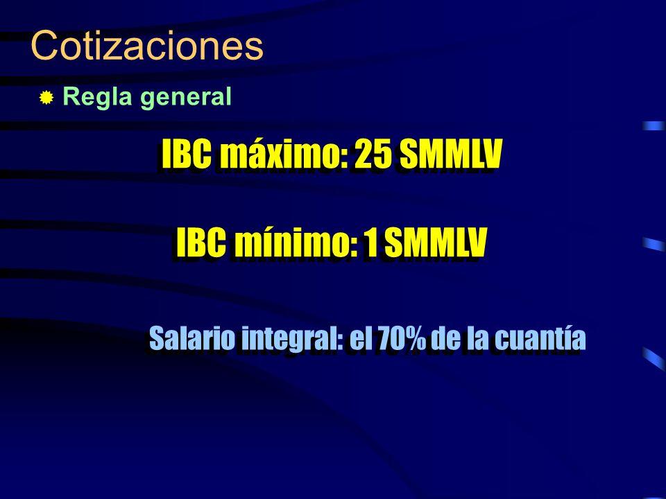 Cotizaciones IBC máximo: 25 SMMLV IBC mínimo: 1 SMMLV IBC máximo: 25 SMMLV IBC mínimo: 1 SMMLV Salario integral: el 70% de la cuantía Regla general