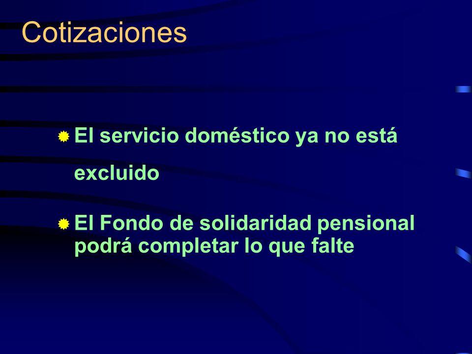 Cotizaciones El servicio doméstico ya no está excluido El Fondo de solidaridad pensional podrá completar lo que falte