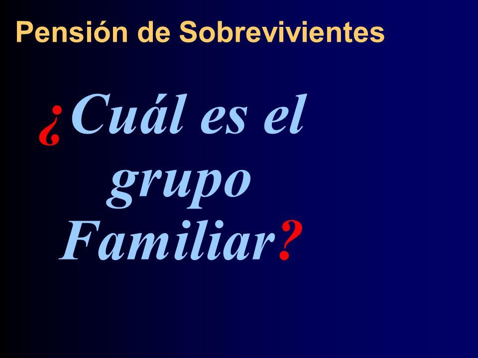 ¿Cuál es el grupo Familiar? Pensión de Sobrevivientes