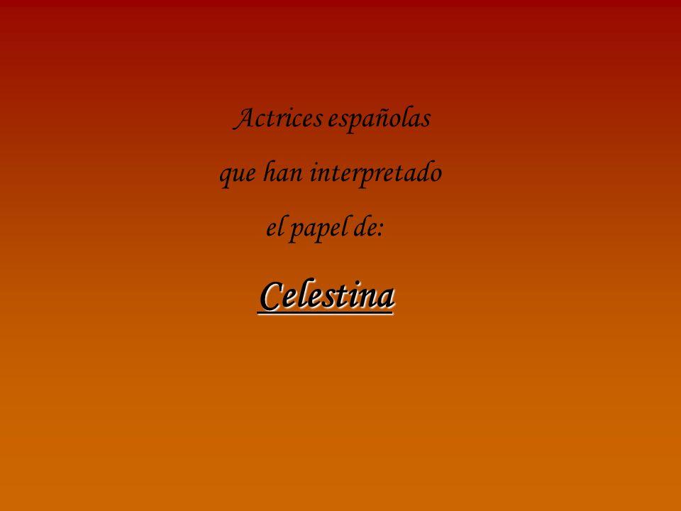 Actrices españolas que han interpretado el papel de: Celestina