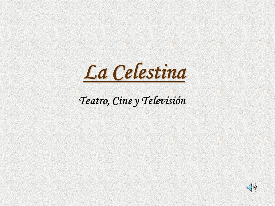 La Celestina Teatro, Cine y Televisión