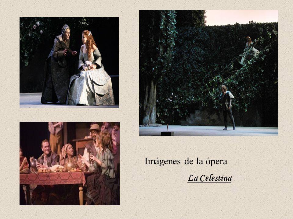 Imágenes de la ópera La Celestina