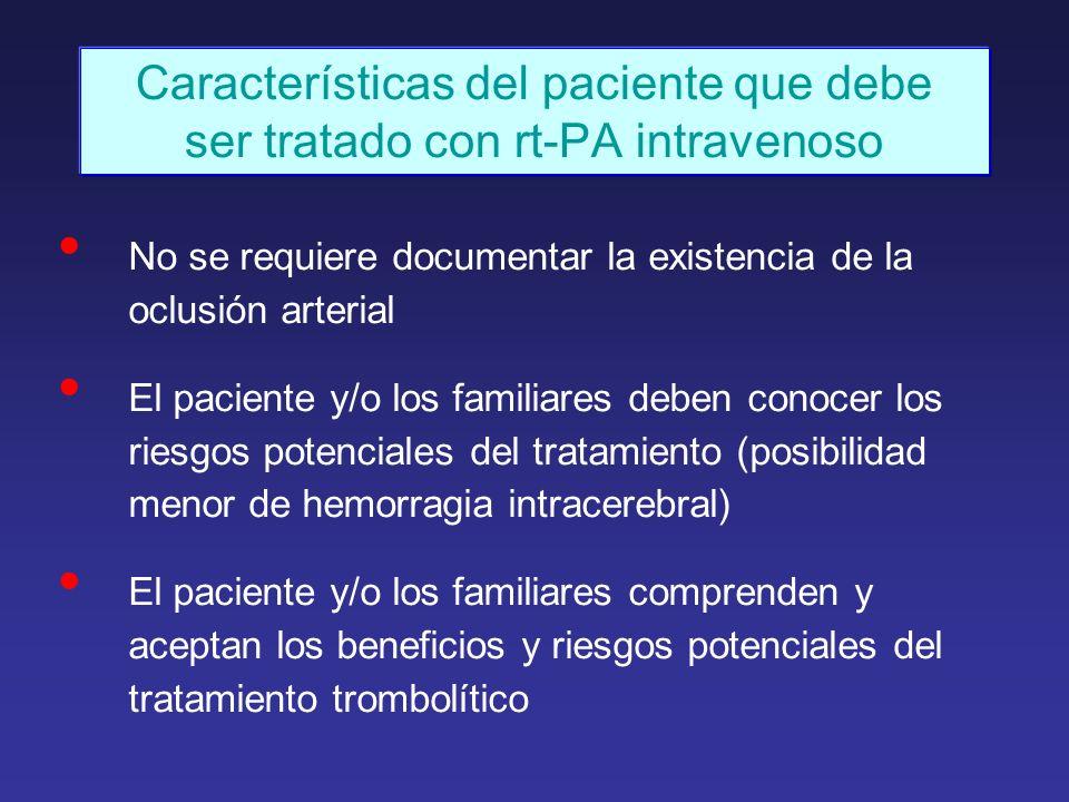 Características del paciente que debe ser tratado con rt-PA intravenoso No se requiere documentar la existencia de la oclusión arterial El paciente y/