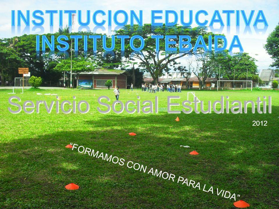 FORMAMOS CON AMOR PARA LA VIDA Servicio Social Estudiantil 2012