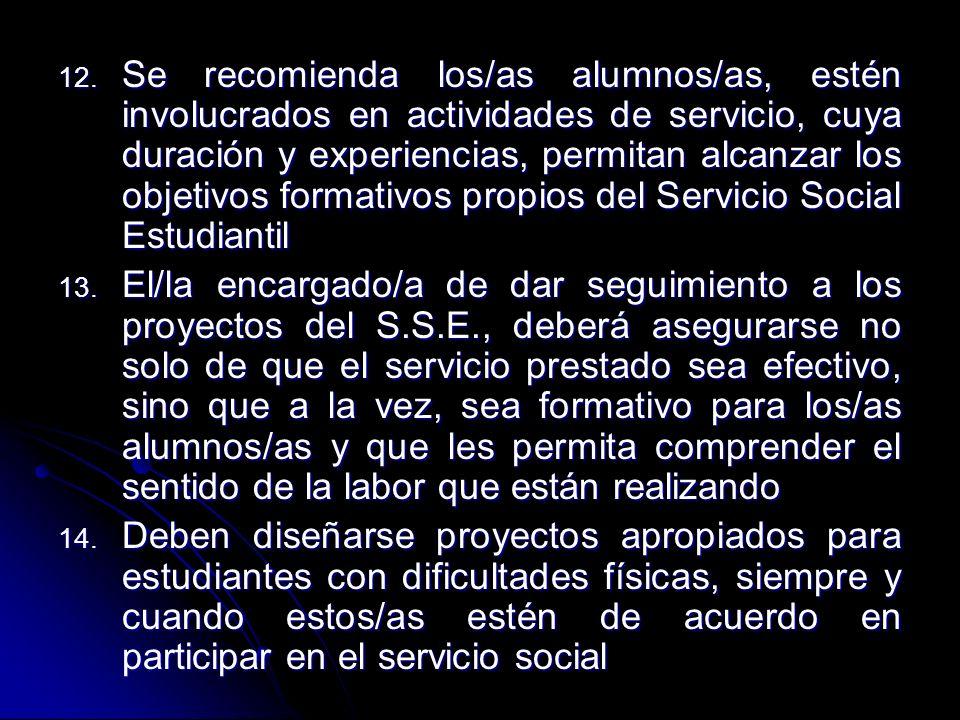 12. Se recomienda los/as alumnos/as, estén involucrados en actividades de servicio, cuya duración y experiencias, permitan alcanzar los objetivos form