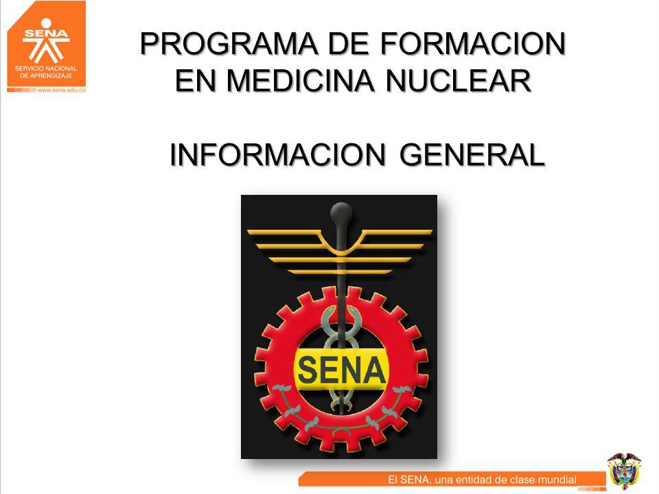 PROGRAMA DE FORMACION EN MEDICINA NUCLEAR INFORMACION GENERAL