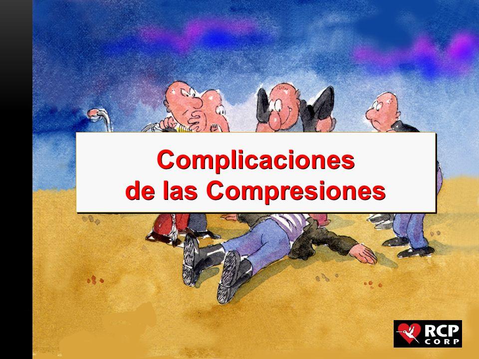 Complicaciones de las Compresiones Complicaciones de las Compresiones