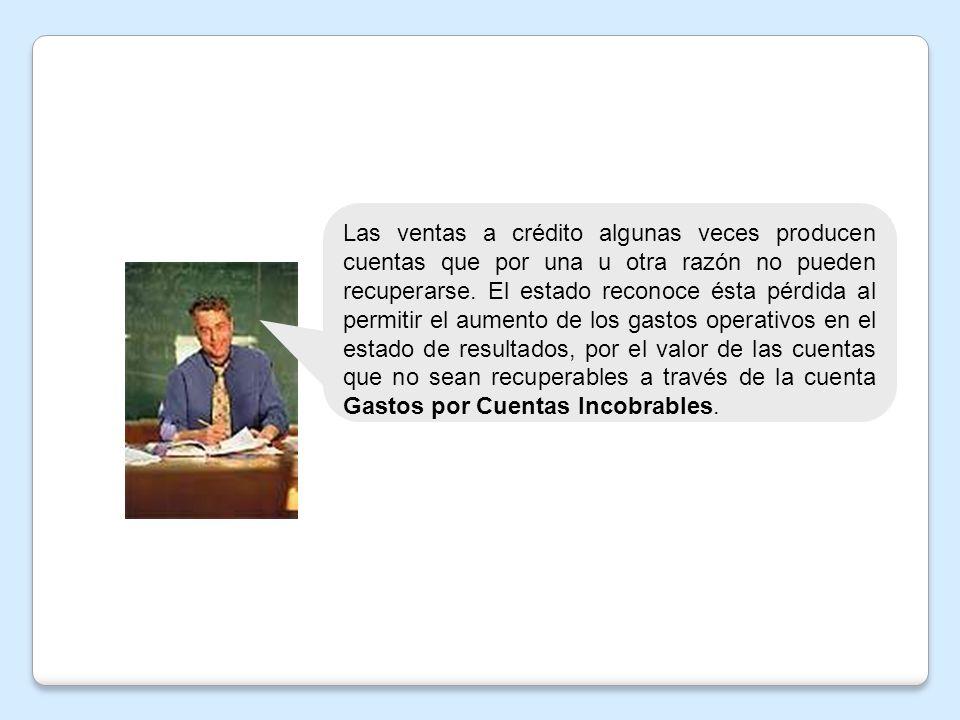 El cliente Jaime Vargas entró en bancarrota y se determinó que su cuenta por cobrar de $2.000.000 dejaba de tener valor.