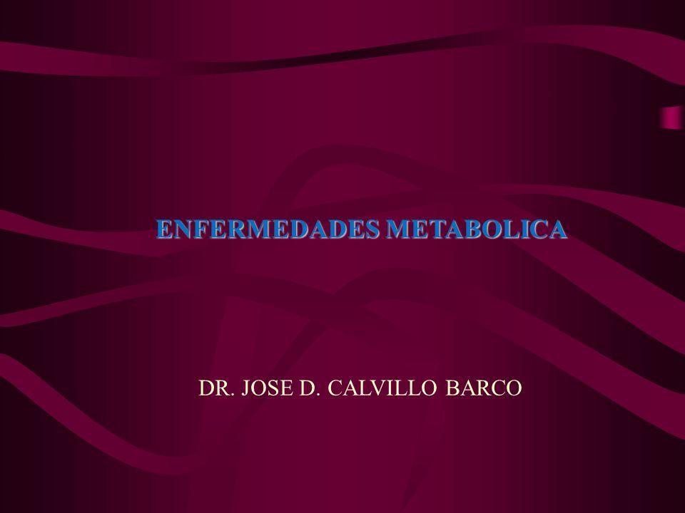 ENFERMEDADES METABOLICA DR. JOSE D. CALVILLO BARCO
