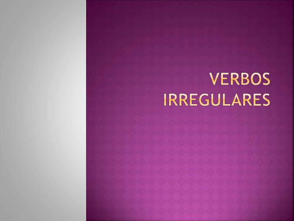 Se denominan verbos irregulares aquellos en que, al ser conjugados, se operan modificaciones: 1.