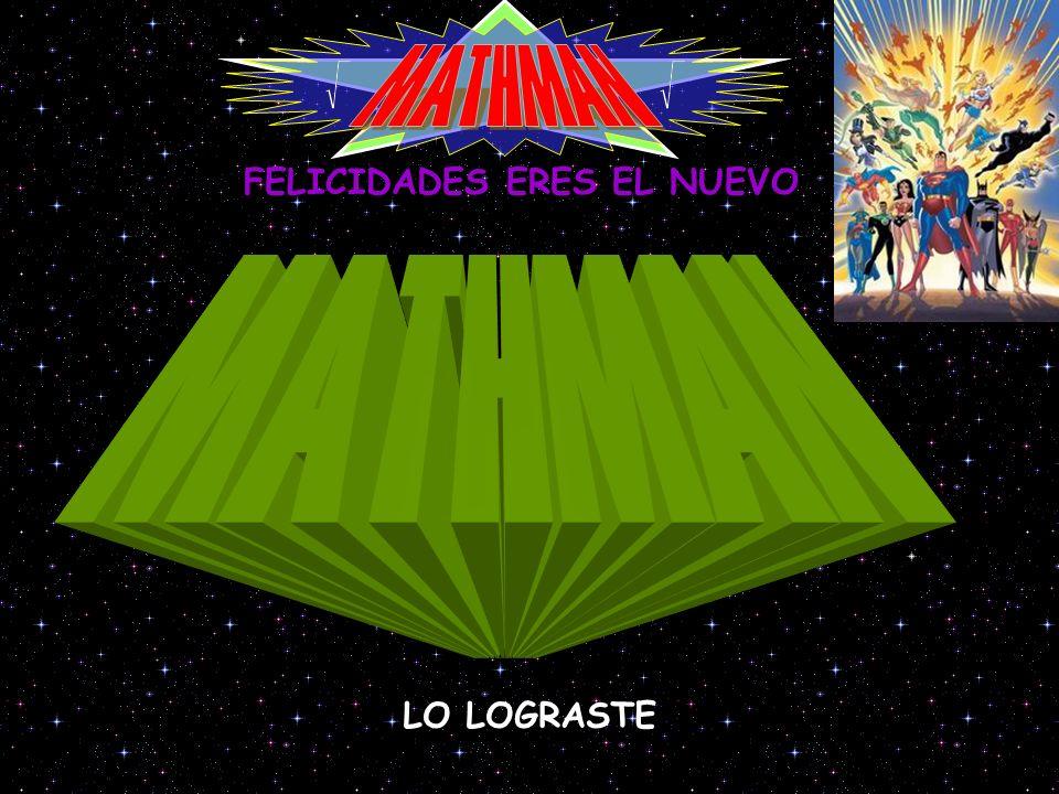 FELICIDADES ERES EL NUEVO LO LOGRASTE