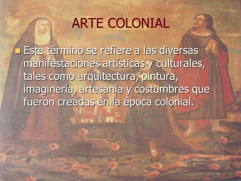 Este término se refiere a las diversas manifestaciones artísticas y culturales, tales como arquitectura, pintura, imaginería, artesanía y costumbres q