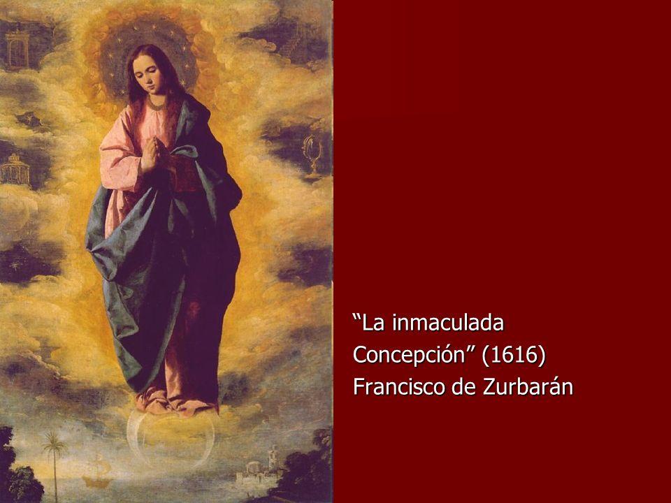 La inmaculada Concepción (1616) Francisco de Zurbarán
