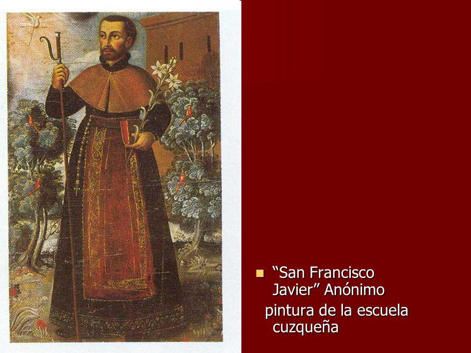San Francisco Javier Anónimo San Francisco Javier Anónimo pintura de la escuela cuzqueña pintura de la escuela cuzqueña
