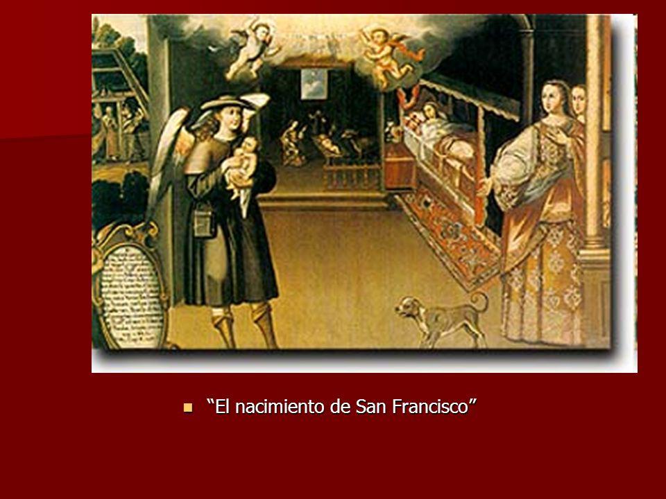 El nacimiento de San Francisco El nacimiento de San Francisco