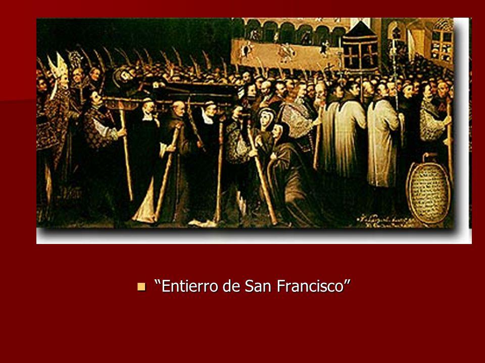 Entierro de San Francisco Entierro de San Francisco
