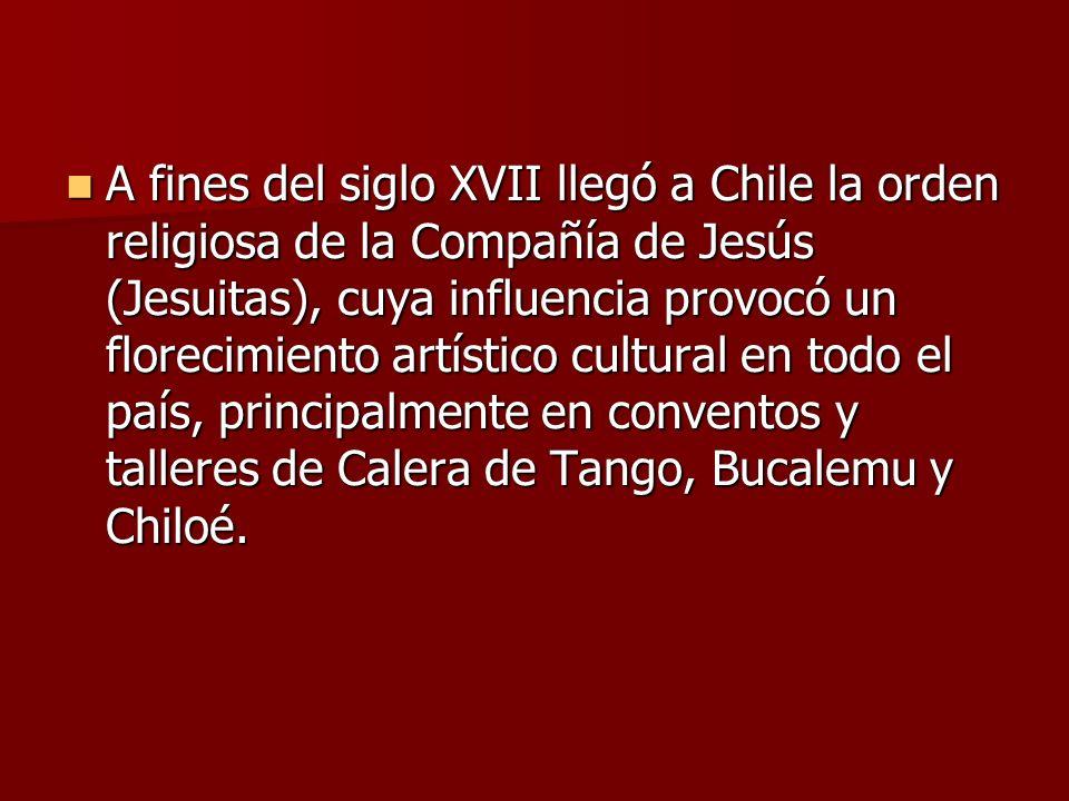 A fines del siglo XVII llegó a Chile la orden religiosa de la Compañía de Jesús (Jesuitas), cuya influencia provocó un florecimiento artístico cultura