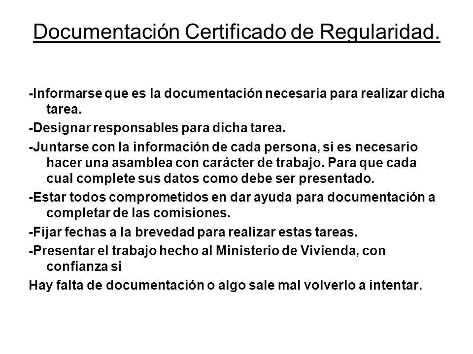 Documentación Certificado de Regularidad. -Informarse que es la documentación necesaria para realizar dicha tarea. -Designar responsables para dicha t