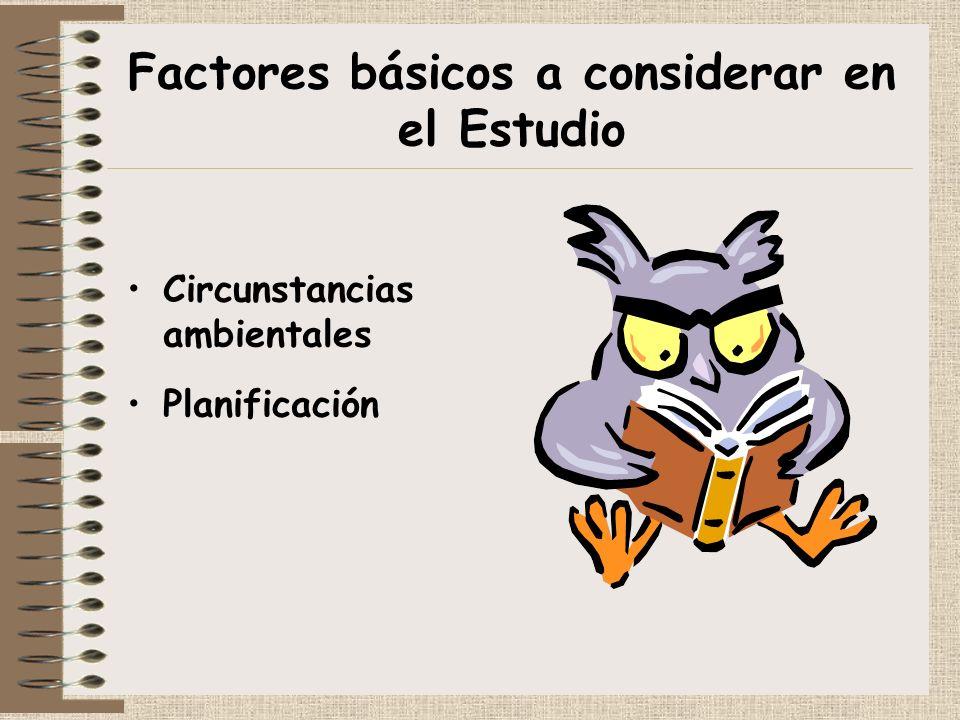 Factores básicos a considerar en el Estudio Circunstancias ambientales Planificación