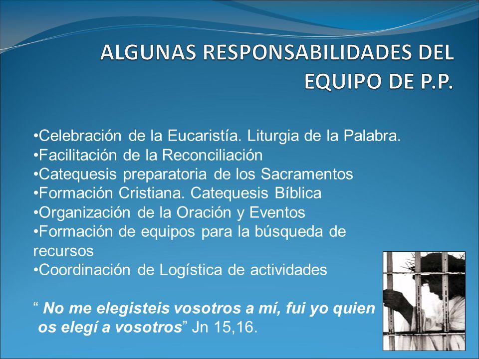Celebración de la Eucaristía. Liturgia de la Palabra. Facilitación de la Reconciliación Catequesis preparatoria de los Sacramentos Formación Cristiana