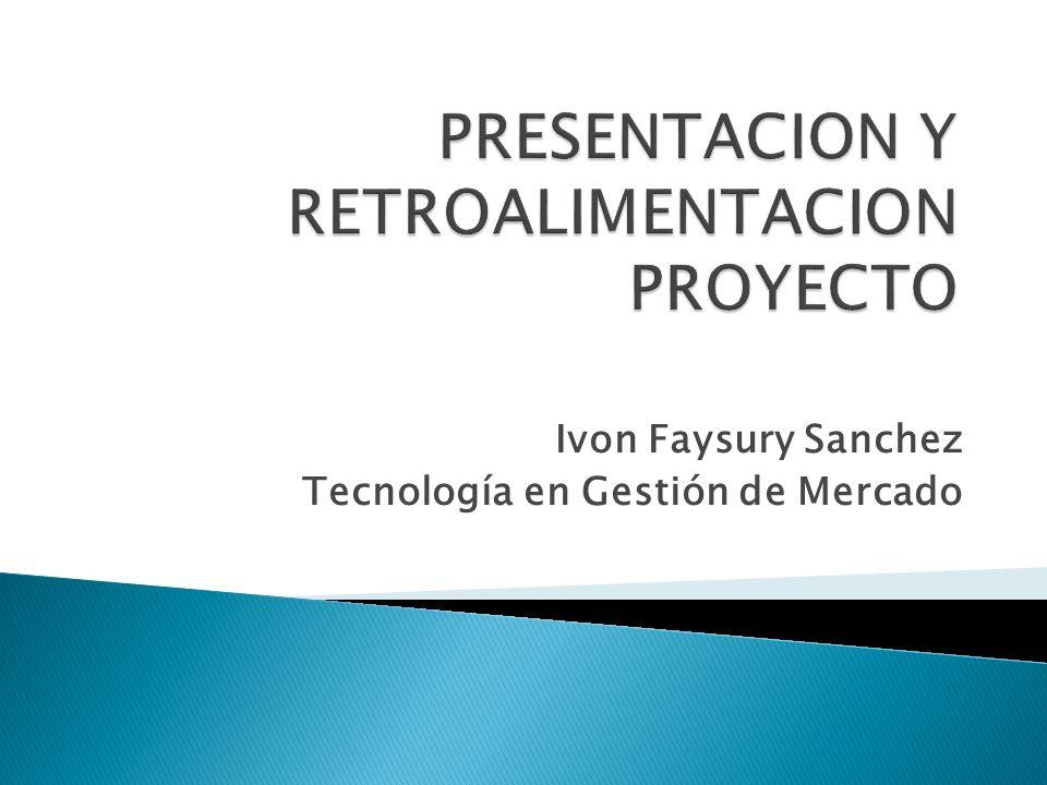 Ivon Faysury Sanchez Tecnología en Gestión de Mercado