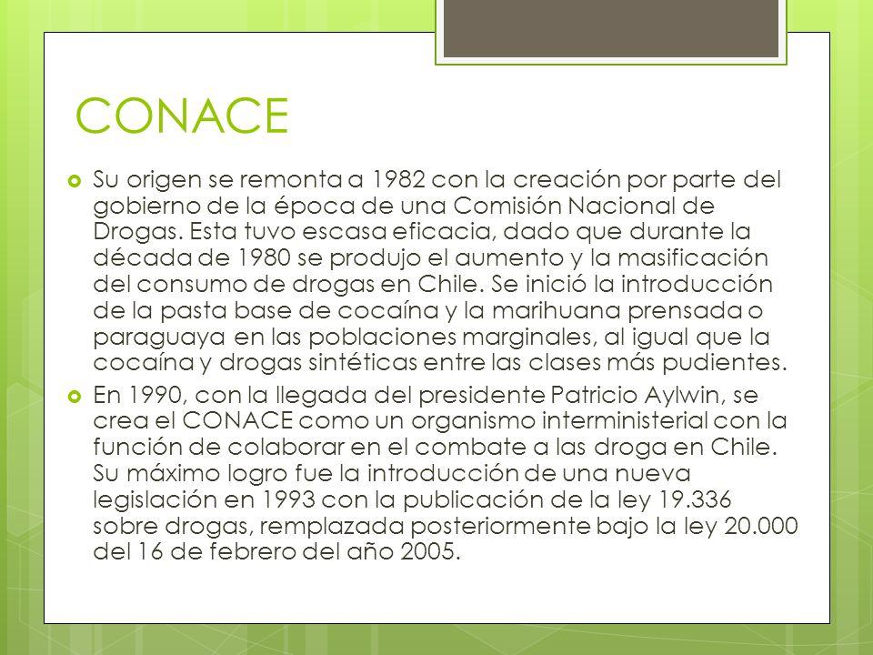 CONACE Su origen se remonta a 1982 con la creación por parte del gobierno de la época de una Comisión Nacional de Drogas. Esta tuvo escasa eficacia, d