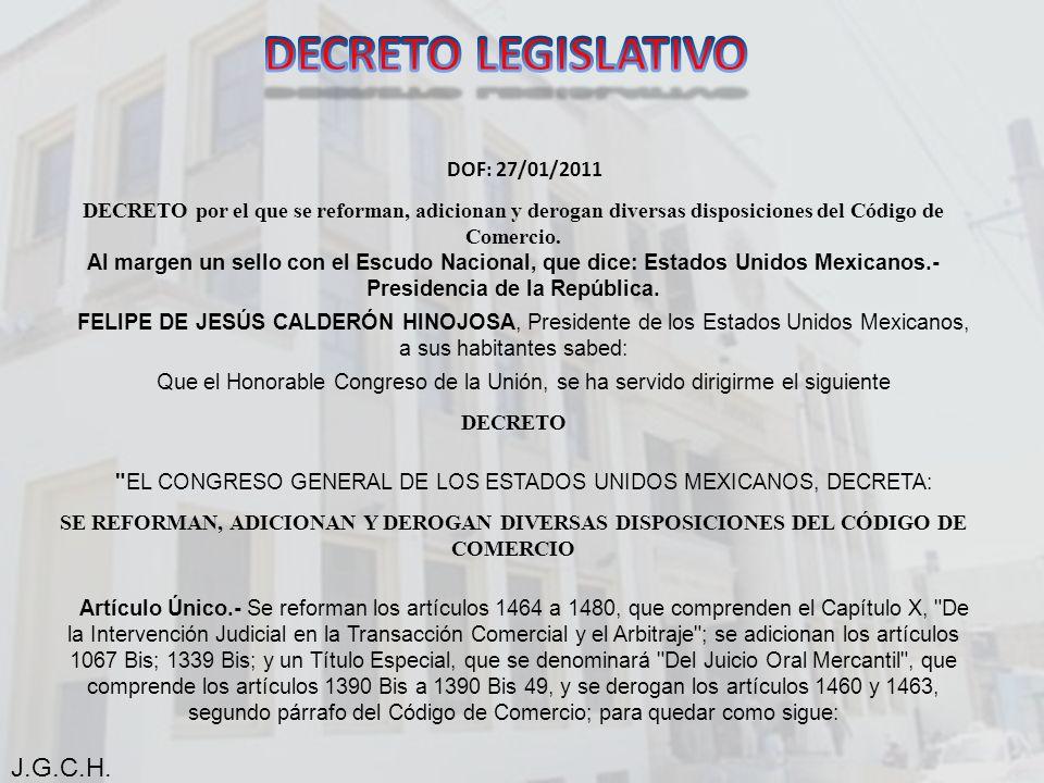 DOF: 27/01/2011 DECRETO por el que se reforman, adicionan y derogan diversas disposiciones del Código de Comercio.