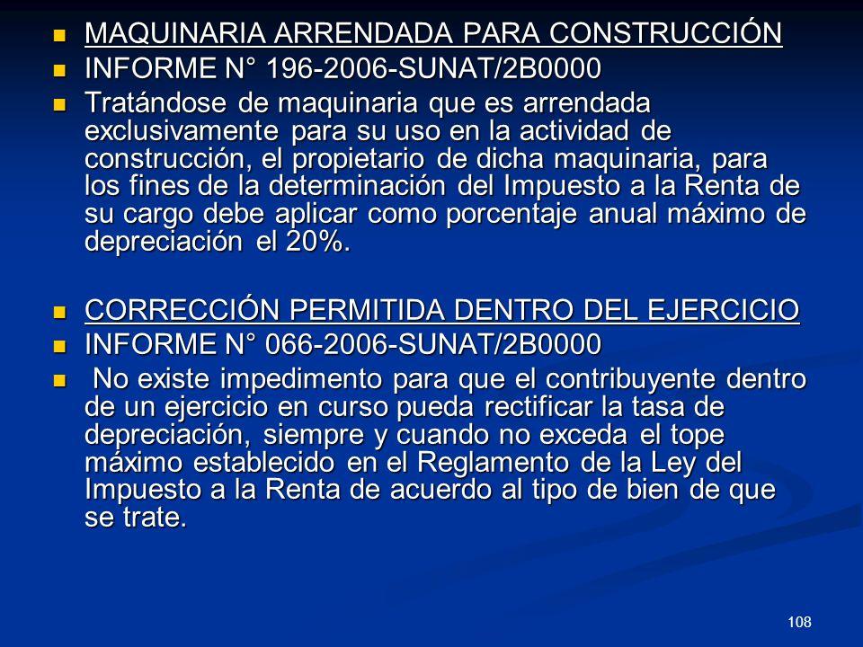 108 MAQUINARIA ARRENDADA PARA CONSTRUCCIÓN MAQUINARIA ARRENDADA PARA CONSTRUCCIÓN INFORME N° 196-2006-SUNAT/2B0000 INFORME N° 196-2006-SUNAT/2B0000 Tr