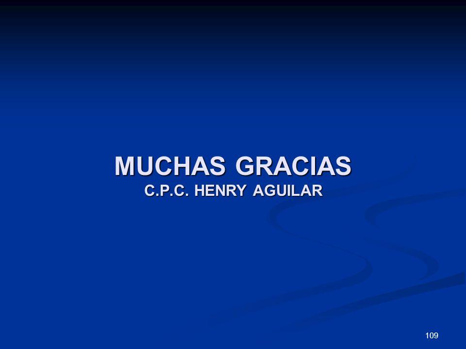 109 MUCHAS GRACIAS C.P.C. HENRY AGUILAR