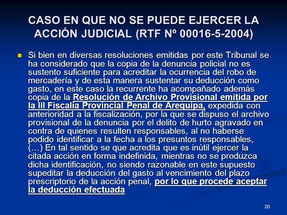 20 CASO EN QUE NO SE PUEDE EJERCER LA ACCIÓN JUDICIAL (RTF Nº 00016-5-2004) Si bien en diversas resoluciones emitidas por este Tribunal se ha consider