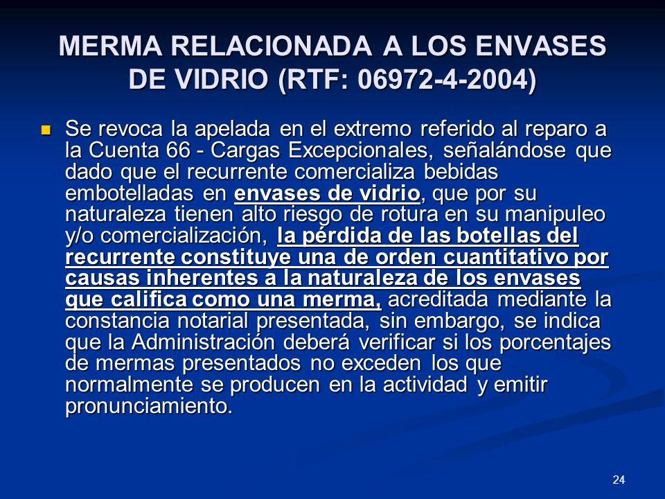 24 MERMA RELACIONADA A LOS ENVASES DE VIDRIO (RTF: 06972-4-2004) Se revoca la apelada en el extremo referido al reparo a la Cuenta 66 - Cargas Excepci