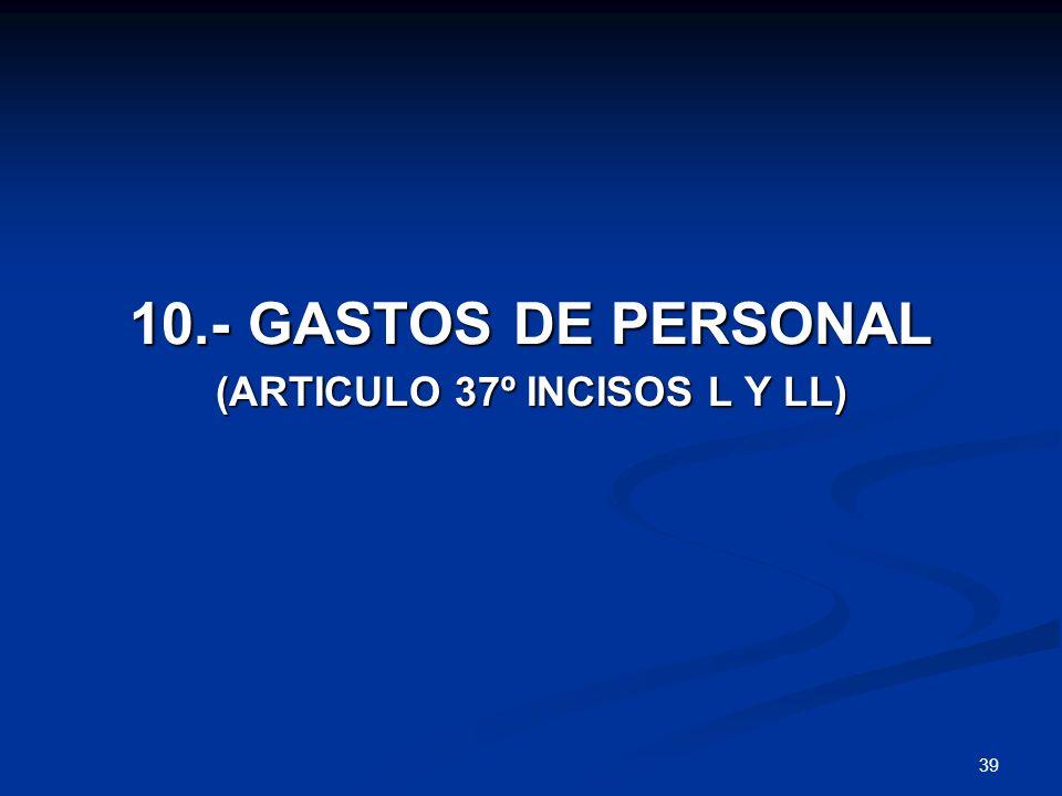 39 10.- GASTOS DE PERSONAL (ARTICULO 37º INCISOS L Y LL)