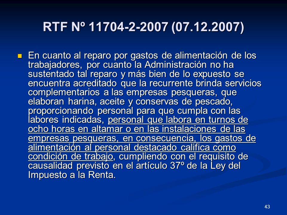 43 RTF Nº 11704-2-2007 (07.12.2007) En cuanto al reparo por gastos de alimentación de los trabajadores, por cuanto la Administración no ha sustentado