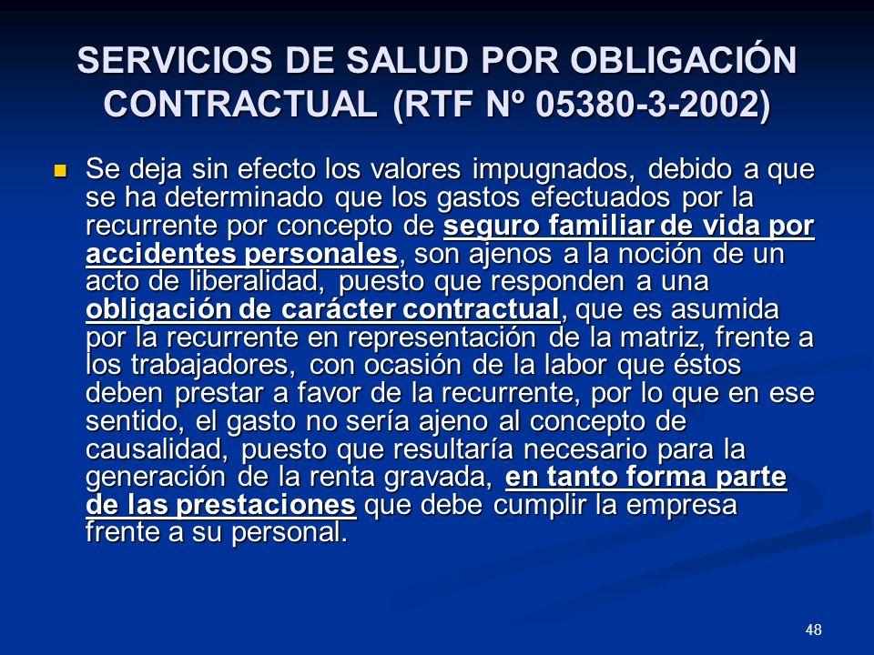 48 SERVICIOS DE SALUD POR OBLIGACIÓN CONTRACTUAL (RTF Nº 05380-3-2002) Se deja sin efecto los valores impugnados, debido a que se ha determinado que l