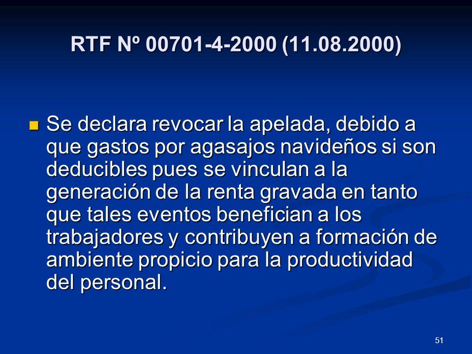51 RTF Nº 00701-4-2000 (11.08.2000) Se declara revocar la apelada, debido a que gastos por agasajos navideños si son deducibles pues se vinculan a la