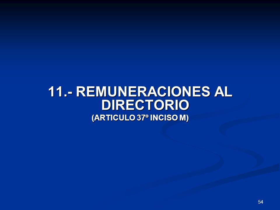 54 11.- REMUNERACIONES AL DIRECTORIO (ARTICULO 37º INCISO M)