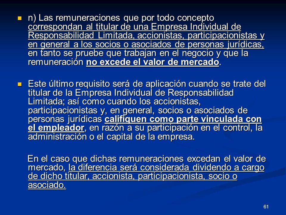 61 n) Las remuneraciones que por todo concepto correspondan al titular de una Empresa Individual de Responsabilidad Limitada, accionistas, participaci
