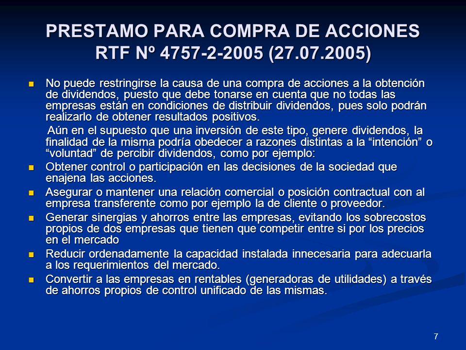 7 PRESTAMO PARA COMPRA DE ACCIONES RTF Nº 4757-2-2005 (27.07.2005) No puede restringirse la causa de una compra de acciones a la obtención de dividend