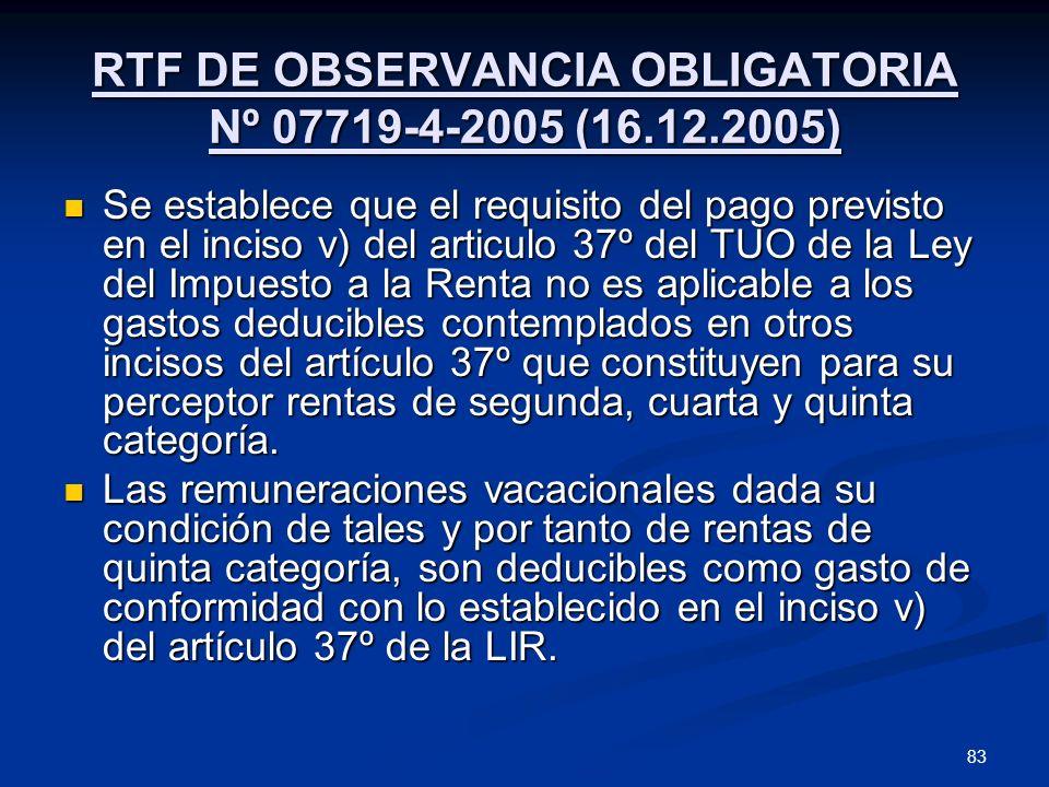 83 RTF DE OBSERVANCIA OBLIGATORIA Nº 07719-4-2005 (16.12.2005) Se establece que el requisito del pago previsto en el inciso v) del articulo 37º del TU