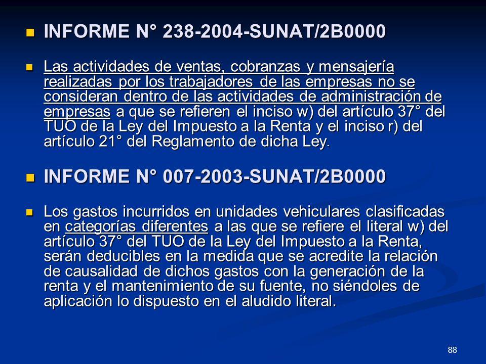88 INFORME N° 238-2004-SUNAT/2B0000 INFORME N° 238-2004-SUNAT/2B0000 Las actividades de ventas, cobranzas y mensajería realizadas por los trabajadores