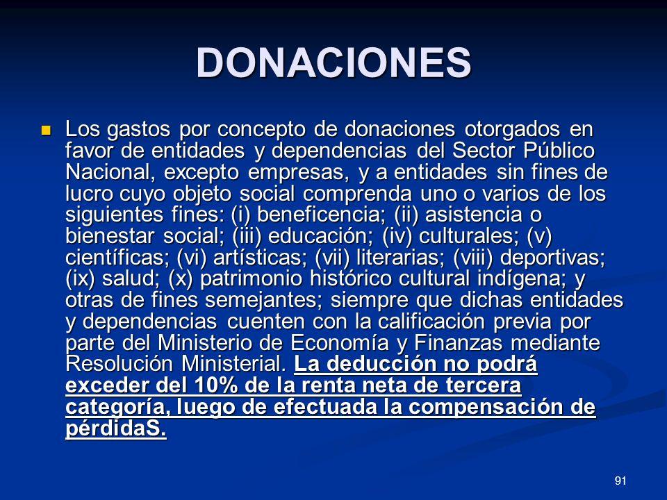 91 DONACIONES Los gastos por concepto de donaciones otorgados en favor de entidades y dependencias del Sector Público Nacional, excepto empresas, y a