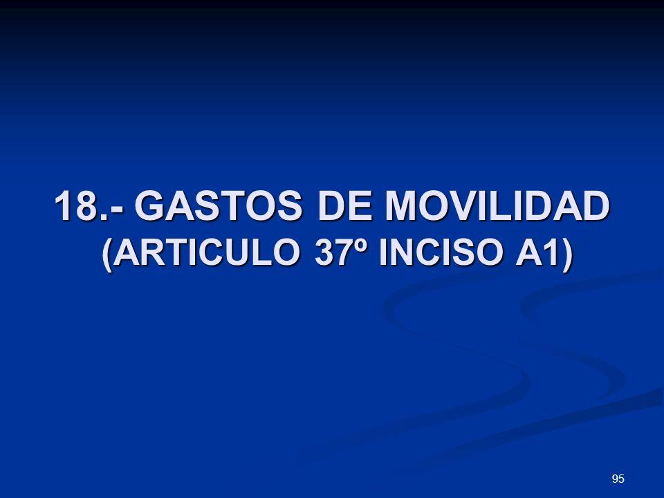 95 18.- GASTOS DE MOVILIDAD (ARTICULO 37º INCISO A1)