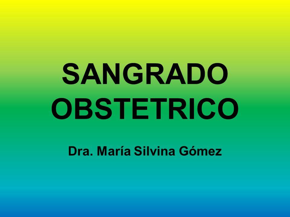 SANGRADO OBSTETRICO Dra. María Silvina Gómez
