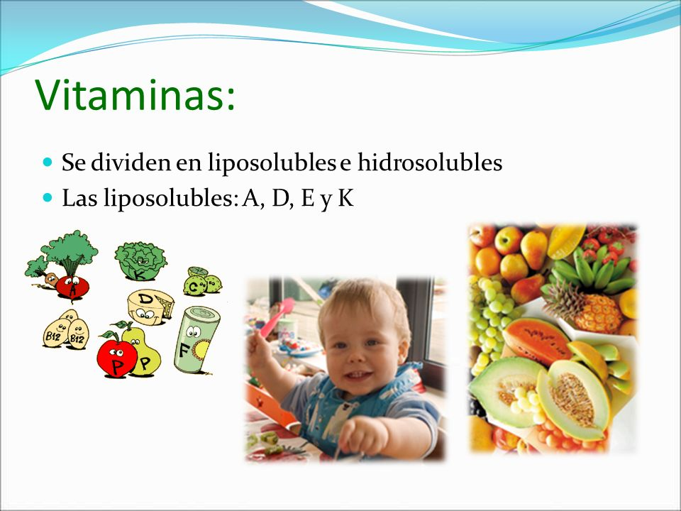 Vitaminas: Se dividen en liposolubles e hidrosolubles Las liposolubles: A, D, E y K
